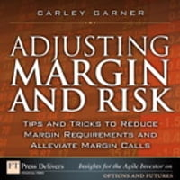 Adjusting Margin and Risk: Tips and Tricks to Reduce Margin Requirements and Alleviate Margin Calls