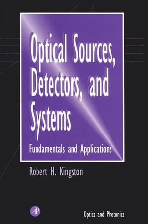 Optical Sources,  Detectors,  and Systems Fundamentals and Applications