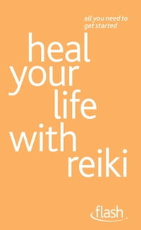 Heal Your Life with Reiki: Flash