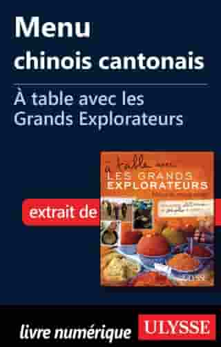 Menu chinois cantonais -À table avec les Grands Explorateurs by Robert-Émile Canat