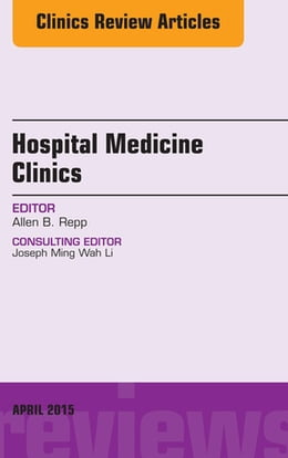 Book Volume 4, Issue 2, An Issue of Hospital Medicine Clinics by Allen B. Repp