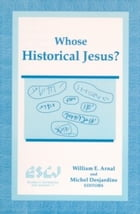 Whose Historical Jesus? by William E. Arnal