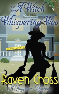 A Witch and The Whispering Woe: A Longview Mystery, #1