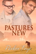 Pastures New by Parker Foye