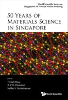 50 Years of Materials Science in Singapore by Freddy Boey