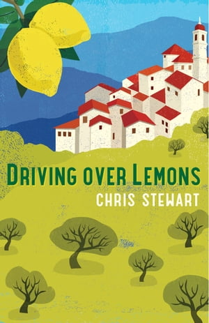 Driving Over Lemons An Optimist in Andalucia
