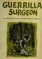 Guerrilla Surgeon by Dr. Lindsay Rogers