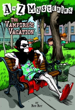 Book A to Z Mysteries: The Vampire's Vacation by Ron Roy