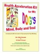 Health Acceleration Kit for My Dog's Mind, Body and Soul: Introducing the DNA Activation for Rejuvenating Your Dog's Well-Being by Zeljka Roksandic