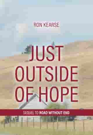 Just Outside of Hope: Sequel to Road Without End by Ron Kearse