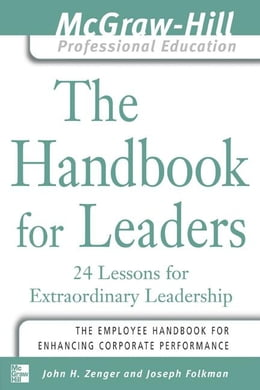 Book The Handbook for Leaders: 24 Lessons for Extraordinary Leaders by Zenger, John