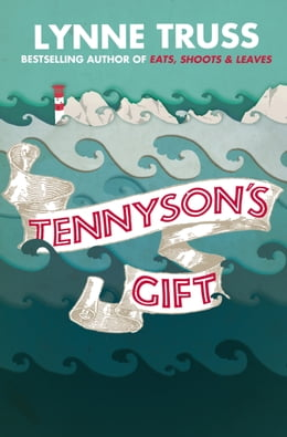 Book Tennyson's Gift by Lynne Truss