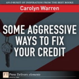 Book Some Aggressive Ways to Fix Your Credit by Carolyn Warren