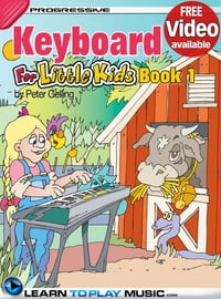 Keyboard Lessons for Kids - Book 1: How to Play Keyboard for Kids (Free Video Available)