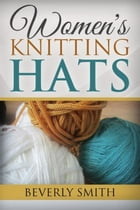 Women's Knitting Hats by Beverly Smith