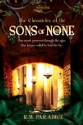 The Chronicles of the Sons of None - Connor d011fd4e-6d09-4c76-8784-8b24816aeab3