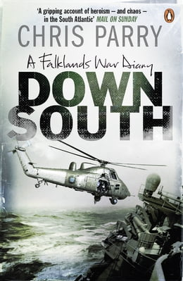Book Down South: A Falklands War Diary by Chris Parry