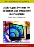 Multi-Agent Systems for Education and Interactive Entertainment b53cead7-23aa-41ae-8a3c-d5768d3dfbd8