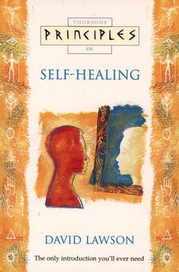 Book Self-Healing: The only introduction you'll ever need (Principles of) by David Lawson