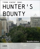 Hunter's Bounty by Tyrone Vincent Banks