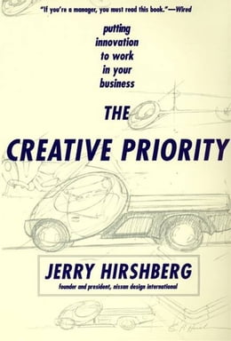 Book The Creative Priority: Putting Innovation To Work In Your Business by Jerry Hirshberg