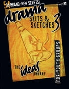 Drama, Skits, and Sketches 3: For Youth Groups by Youth Specialties