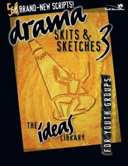 Book Drama, Skits, and Sketches 3: For Youth Groups by Youth Specialties