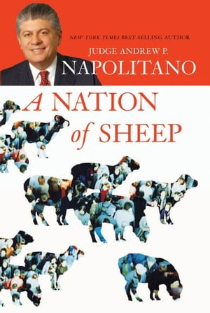 A Nation of Sheep by Andrew P. Napolitano