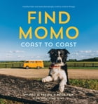 Find Momo Coast to Coast: A Photography Book by Andrew Knapp