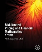 Risk Neutral Pricing and Financial Mathematics: A Primer