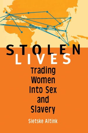 Stolen Lives Trading Women Into Sex and Slavery