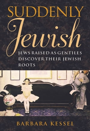 Suddenly Jewish Jews Raised as Gentiles Discover Their Jewish Roots