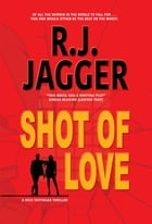Shot of Love by R.J. Jagger