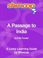 Shmoop Literature Guide: A Passage to India by Shmoop