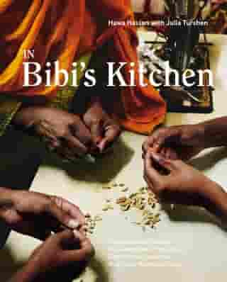 In Bibi's Kitchen: The Recipes and Stories of Grandmothers from the Eight African Countries that Touch the Indian Ocean [A Cookbook] by Hawa Hassan