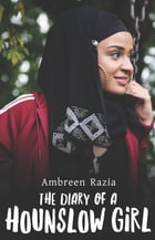 The Diary of a Hounslow Girl by Ambreen Razia