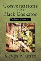 Conversations with a Black Cockatoo by Kevin Munro