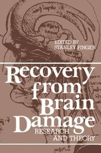 Recovery from Brain Damage: Research and Theory