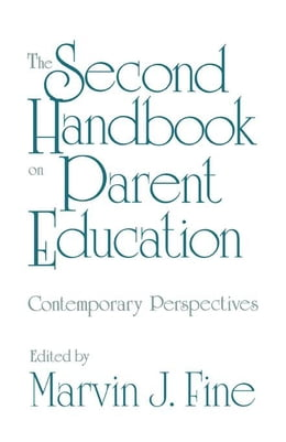 Book The Second Handbook on Parent Education: Contemporary Perspectives by Fine, Marvin J.