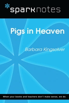 Pigs in Heaven (SparkNotes Literature Guide)