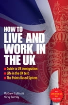 How to Live and Work in the UK by Nicky Barclay