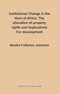 Institutional Change in the Horn of Africa: the allocation of property rights and implications for…