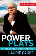 Power Plays: The real stories of Australian politics by Laurie Oakes
