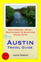 Austin, Texas Travel Guide - Sightseeing, Hotel, Restaurant & Shopping Highlights (Illustrated) by Laura Dawson
