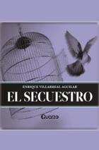 El Secuestro by Enrique Villarreal