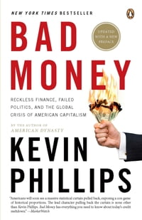 Bad Money: The Inexcusable Failure of American Finance: An Update to Bad Money (A Penguin Group…