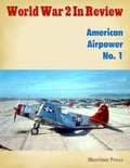 World War 2 In Review: American Airpower No. 1 176b30f3-d300-476b-ac99-91d0a683b3bc