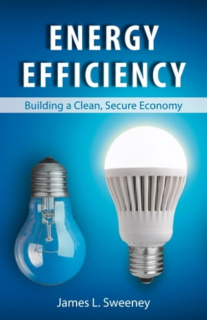 Energy Efficiency Building a Clean,  Secure Economy