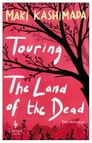 Touring the Land of the Dead (and Ninety-Nine Kisses) Cover Image
