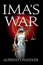 Ima's War by Alfredo Chandler